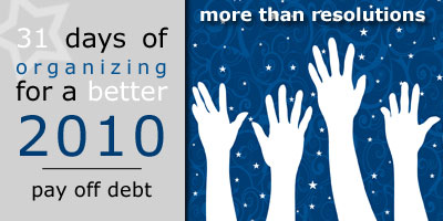31 Days of Organizing for a Better 2010: Pay Off Debt