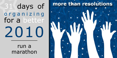 31 Days of Organizing for a Better 2010: Run a Marathon