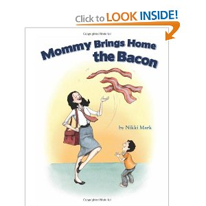 mommy brings home the bacon
