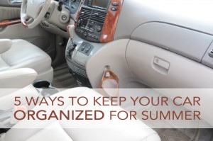 Five Ways to Keep Your Car Organized During the Summer Months