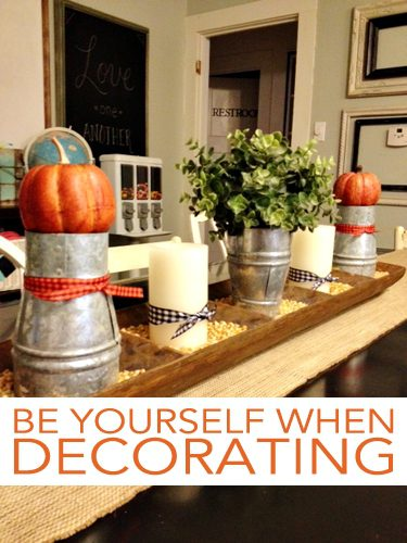 Be Yourself When Decorating