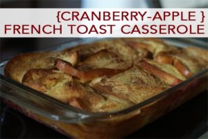 Read more about the article 101 Days of Christmas: Cranberry-Apple French Toast Casserole