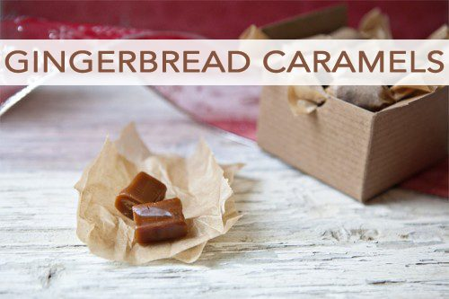 101 Days of Christmas: Gingerbread Caramels