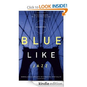 Blue Like Jazz by Donald Miller