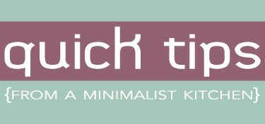 Quick Tips from a Minimalist Kitchen | easyhomemade.net