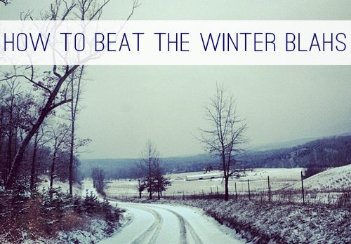 How to Beat the Winter Blahs at lifeyourway.net