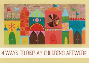4 Ways to Display Children's Artwork