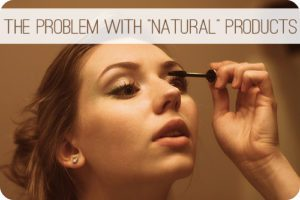 "The Problem with ""Natural"" Products"