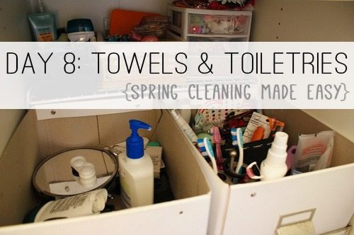 Day 8: Towels & Toiletries {Spring Cleaning Made Easy} at lifeyourway.net
