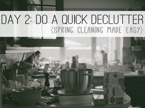 Day 2: Do a Quick Declutter {Spring Cleaning Made Easy} at lifeyourway.net