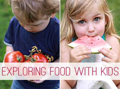 Exploring Food with Your Kids at lifeyourway.net