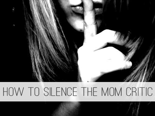 How to Silence the Mom Critic at lifeyourway.net
