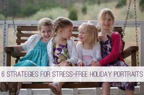 6 Strategies for Stress-Free Holiday Portraits at lifeyourway.net