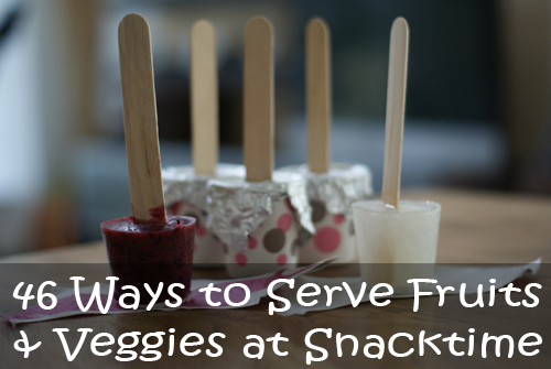 46 Ways to Serve Fruits & Veggies at Snacktime at easyhomemade.net