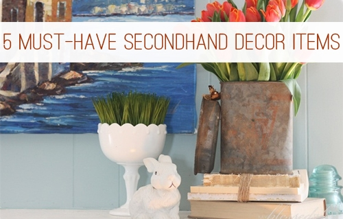 5 Must-Have Second Hand Decor Items at lifeyourway.net