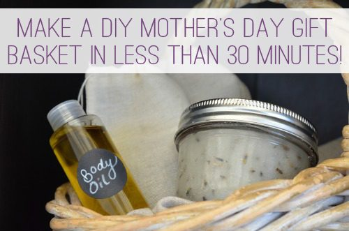 Make a DIY Mother's Day Gift Basket in Less Than 30 Minutes! at lifeyourway.net