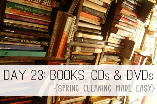 Day 23: Books, CDs & DVDs {Spring Cleaning Made Easy} at lifeyourway.net