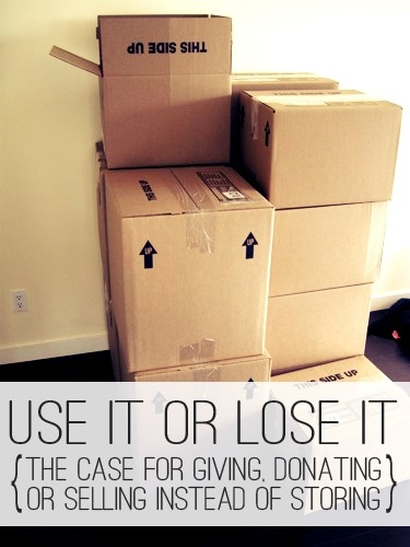 Use It or Lose It: The Case for Giving, Donating  or Selling Instead of Storing at lifeyourway.net
