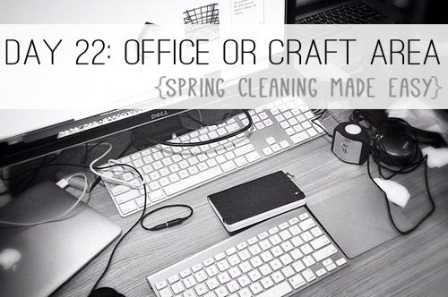 Day 22: Office or Craft Area {Spring Cleaning Made Easy} at lifeyourway.net