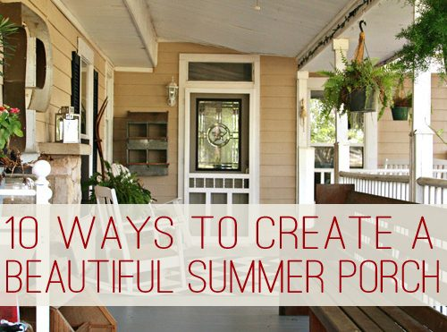 10 Ways to Create a Beautiful Summer Porch at lifeyourway.net