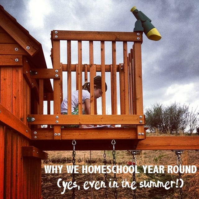 Why we homeschool year round (yes, even in the summer!)