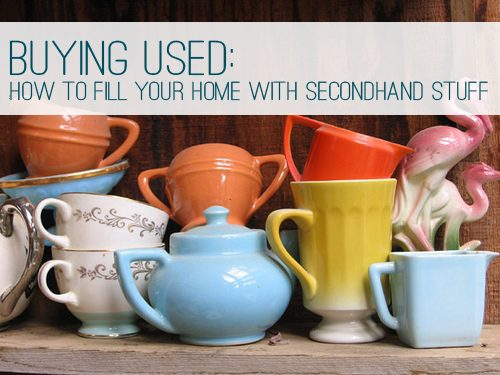 Buying Used: How to Fill Your Home with Secondhand Stuff at lifeyourway.net