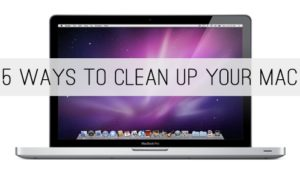 Read more about the article 5 Ways to Clean Up Your Mac