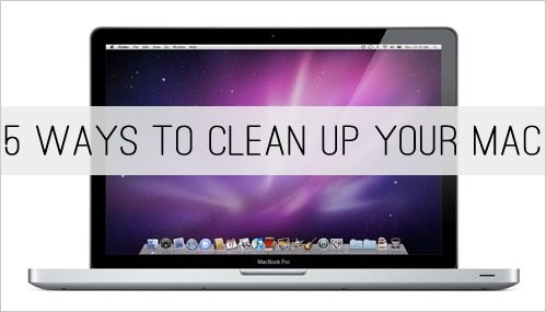 5 Ways to Clean Up Your Mac at lifeyourway.net