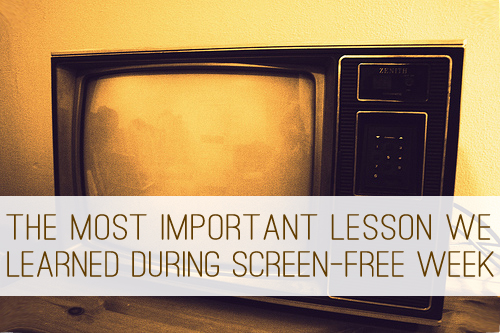 The Most Important Lesson We Learned During Screen-Free Week at lifeyourway.net