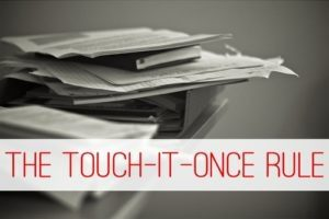Read more about the article Simplify Your Life with the Touch-It-Once Rule