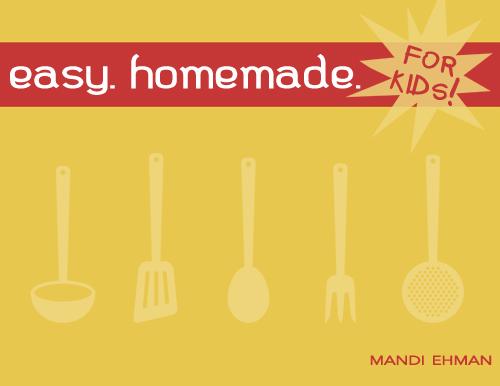 Easy Homemade {For Kids}