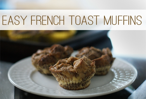 Easy French Toast Muffins at lifeyourway.net