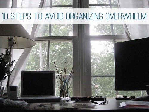 10 Steps to Avoid Organizing Overwhelm at lifeyourway.net