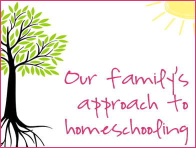 Our Family's Approach to Homeschooling at lifeyourway.net