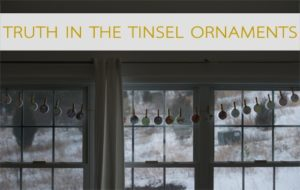 101 Days of Christmas: Truth in the Tinsel Ornaments