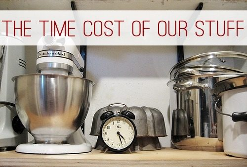 The Time Cost of Our Stuff at lifeyourway.net