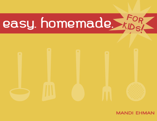 Easy Homemade {For Kids}