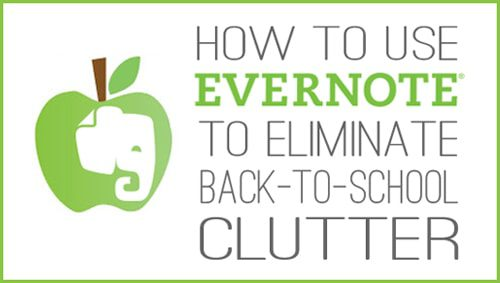 How to Use Evernote to Eliminate Back-to-School Clutter at lifeyourway.net