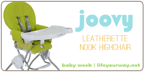 Joovy Leatherette Nook Highchair {Baby Week at lifeyourway.net}