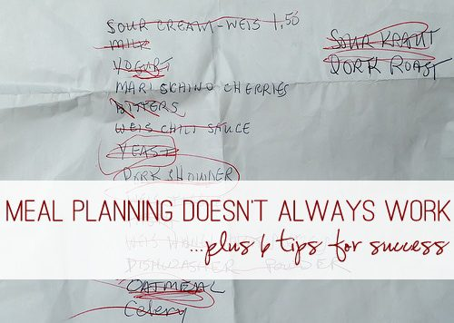 Meal Planning Doesn't Always Work {Plus 6 Tips for Success} at lifeyourway.net