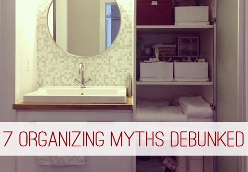 7 Organizing Myths Debunked at lifeyourway.net