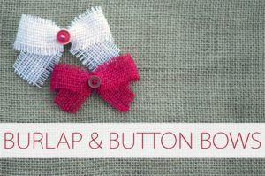 101 Days of Christmas: Burlap & Button Bows