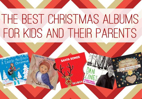 Best Christmas Albums for Kids and Their Parents at lifeyourway.net