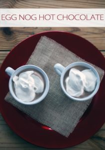 101 Days of Christmas: Egg Nog Hot Chocolate
