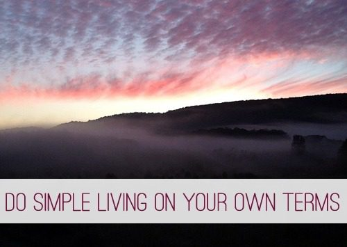 Do Simple Living on Your Own Terms at lifeyourway.net