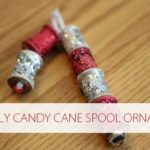 101 Days of Christmas: Sparkly Candy Cane Spool Ornament