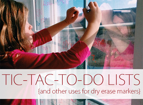 Tic-Tac-To-Do Lists {And Other Uses for Dry Erase Markers}