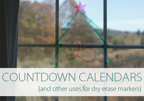 Countdown Calendar {And Other Uses for Dry Erase Markers}