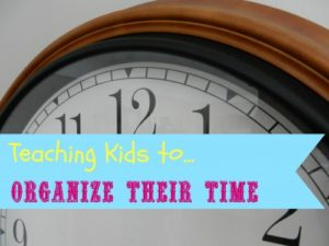 Teaching Kids to Organize Their Time