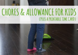 Read more about the article Chores & Allowance Revisited {Plus a Printable Time Card for Kids!}